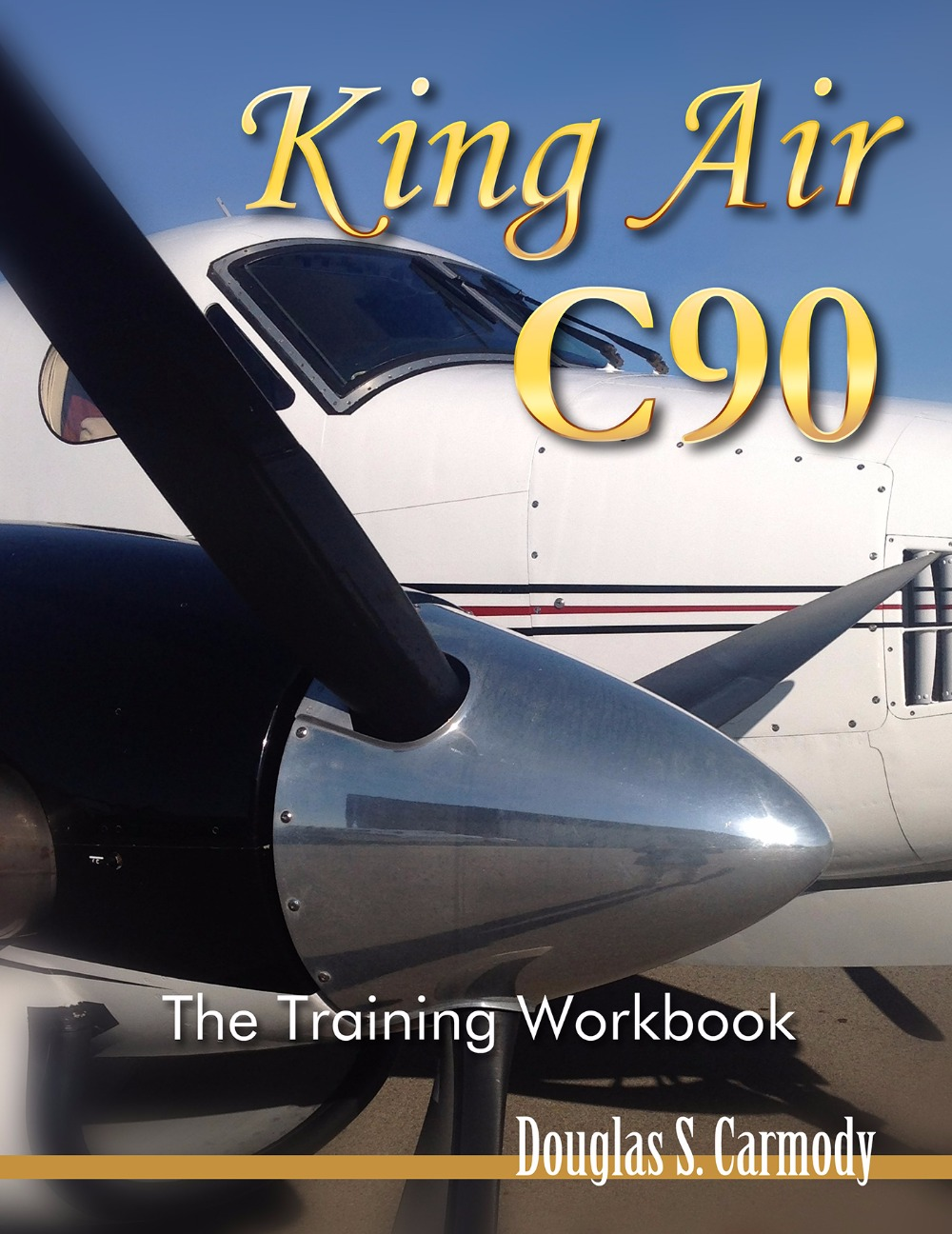 King Air C90 - The Training Workbook