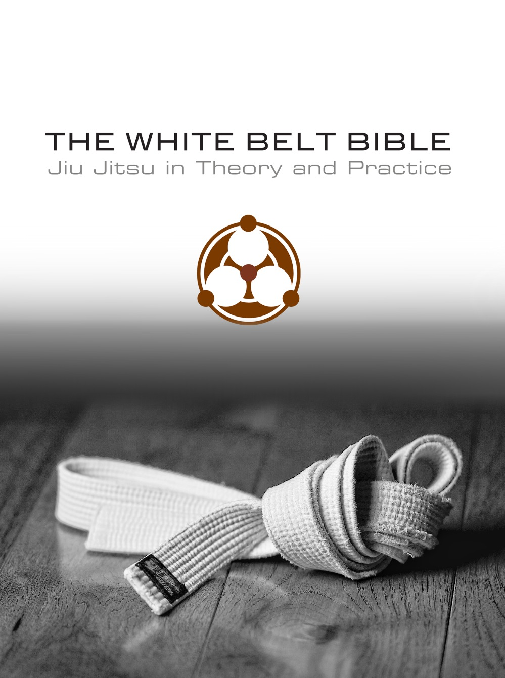 The White Belt Bible