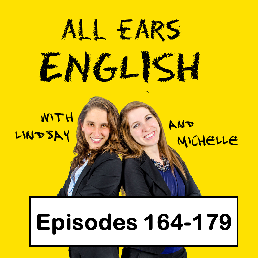 All Ears English Transcripts 164-179