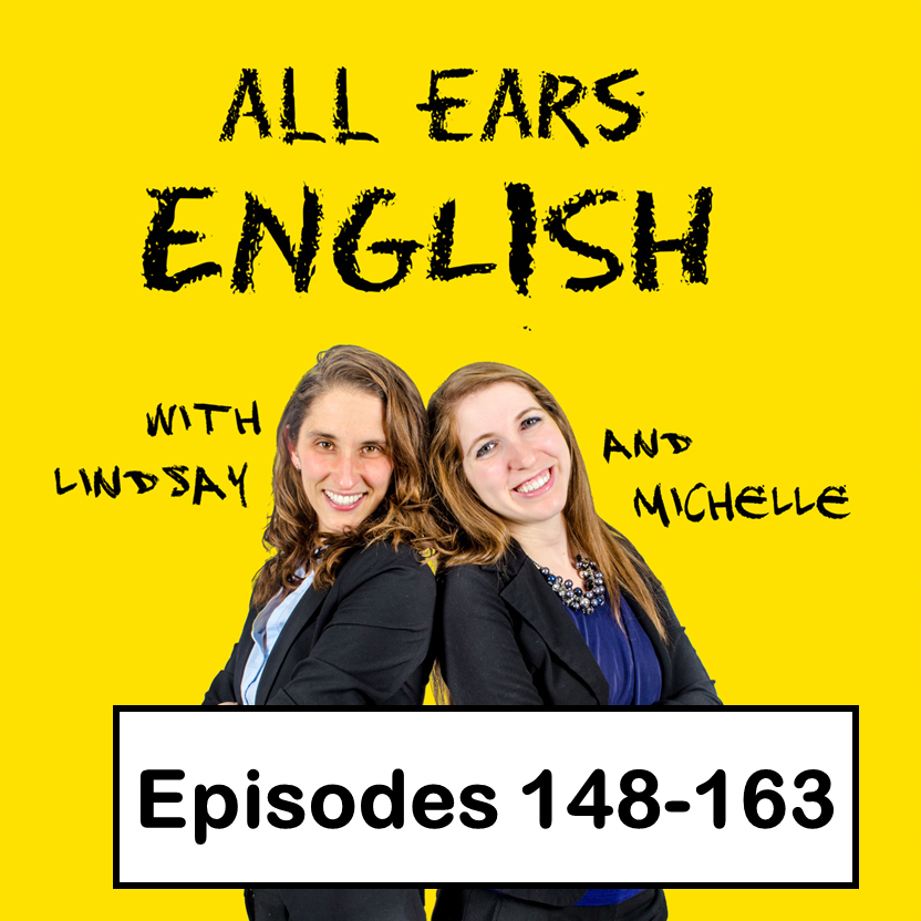 All Ears English Transcripts 148-163