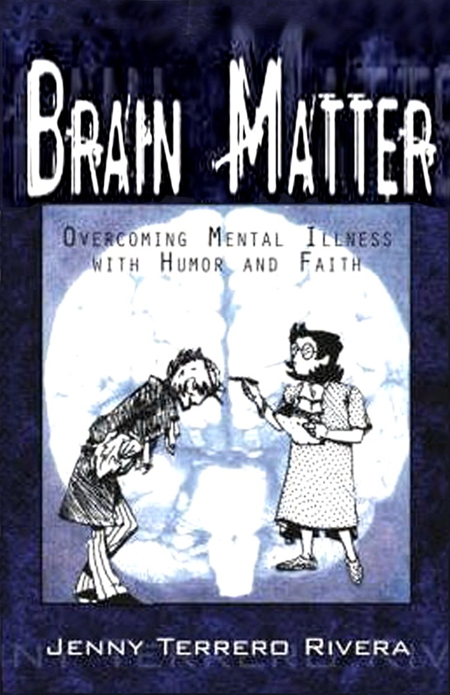 Brain Matter: Overcoming Mental Illness Through Humor and Faith