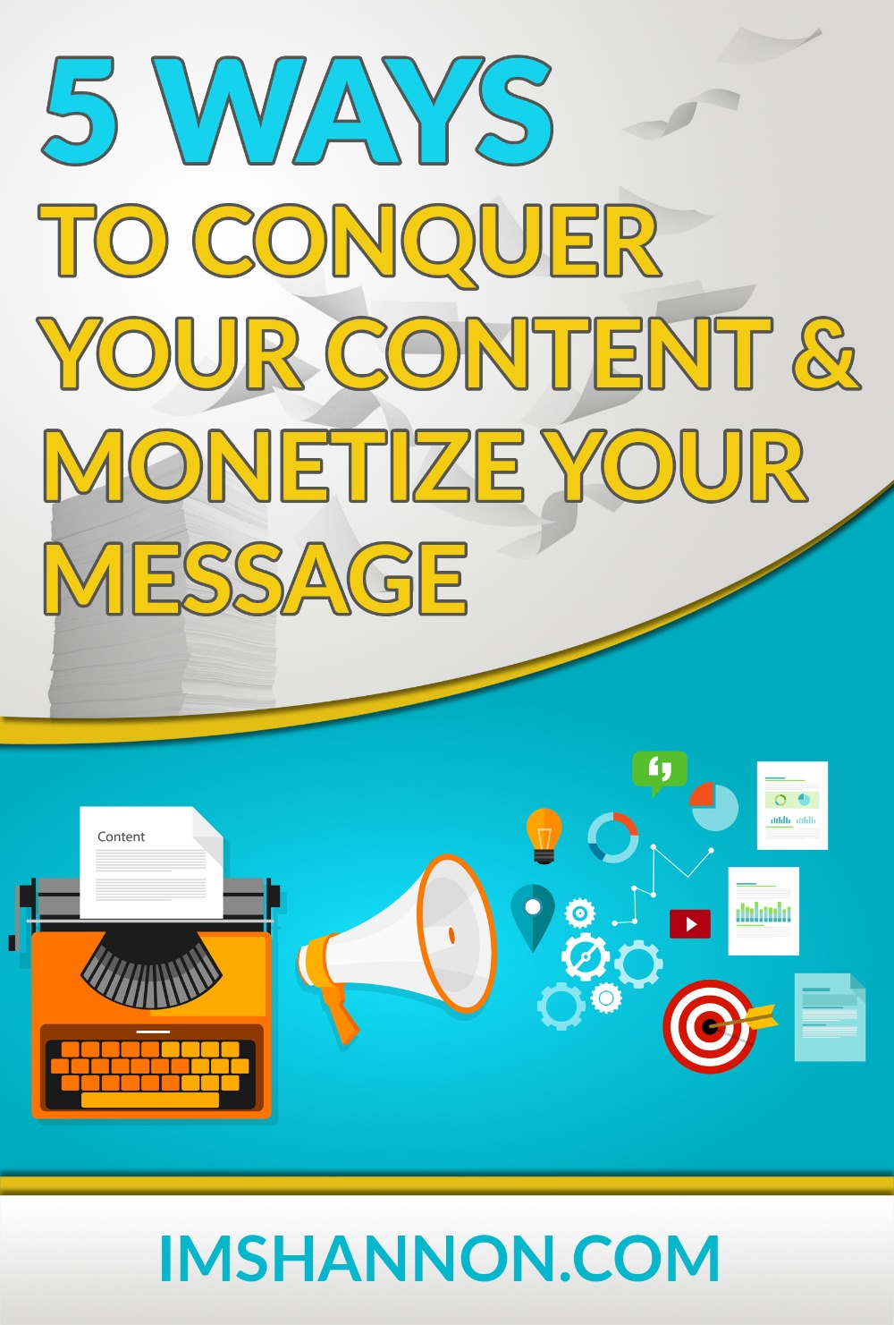 E-book: 5 Ways to Conquer your Content & Monetize your Message