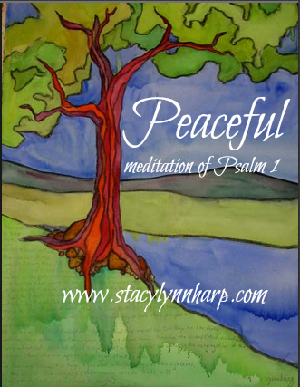 Peaceful Meditation of Psalm 1