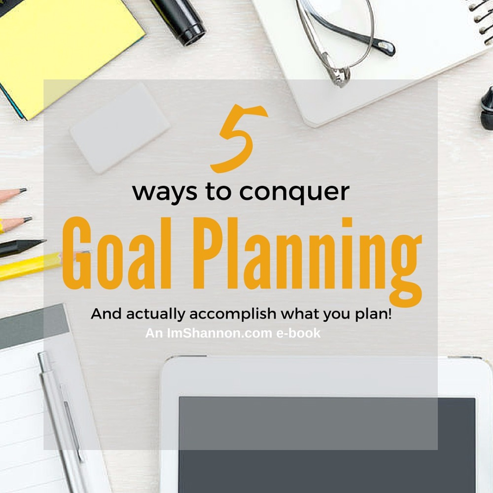 5 ways to Conquer Goal Planning
