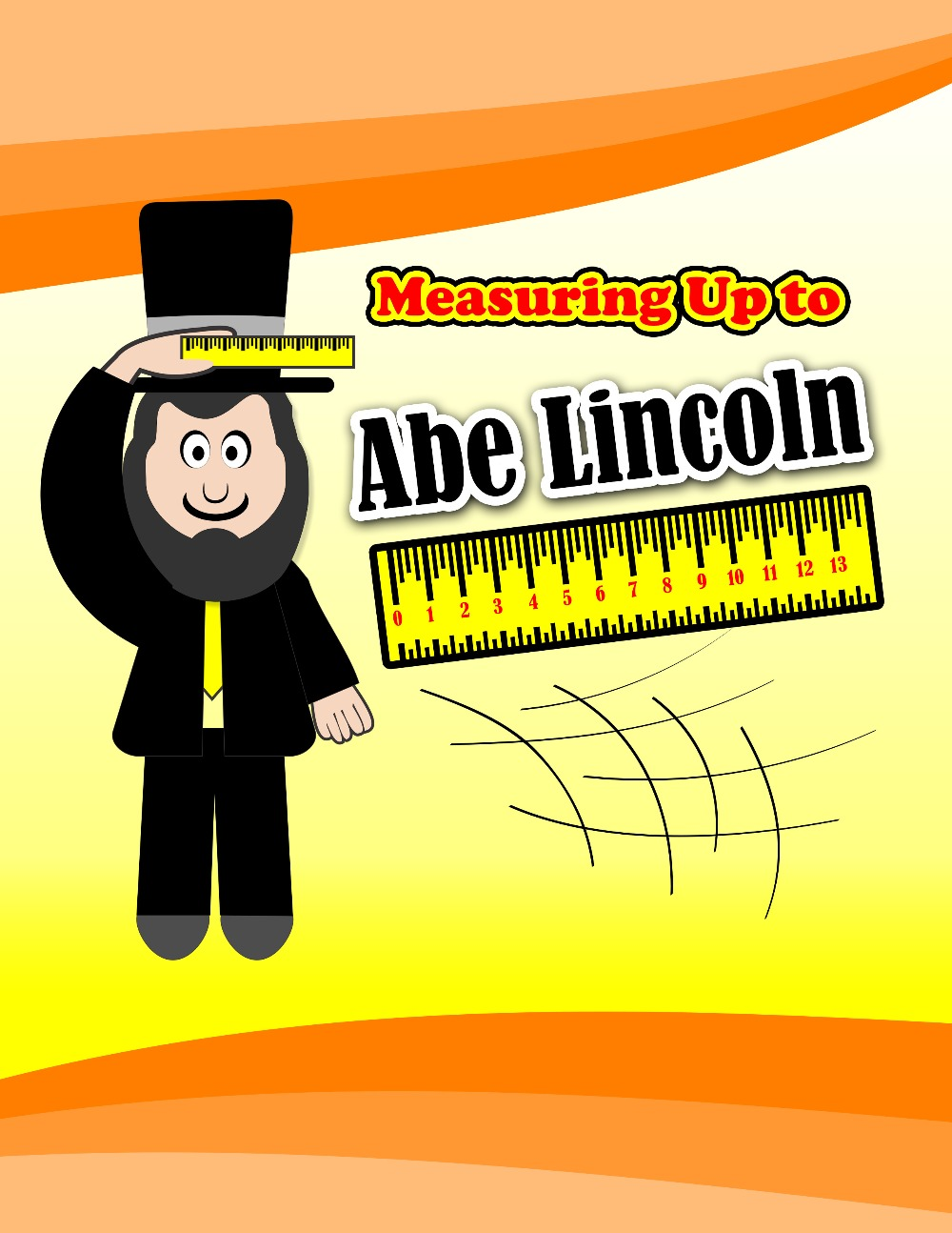Measuring Up to Abe Lincoln