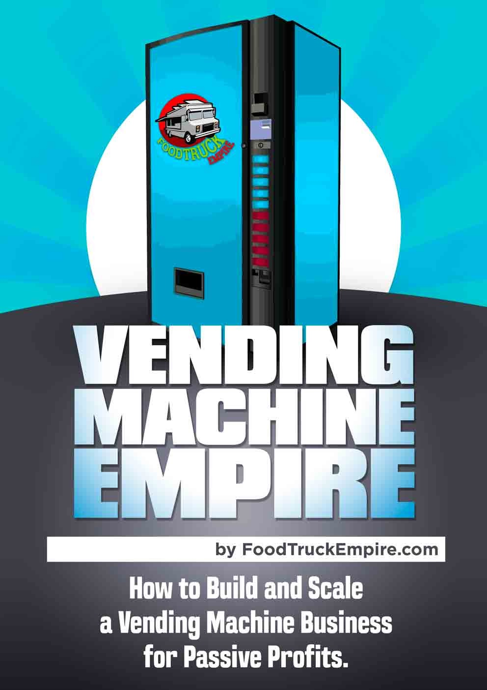 Vending Machine Empire - How to Build and Scale a Vending Machine Business for Passive Profits.