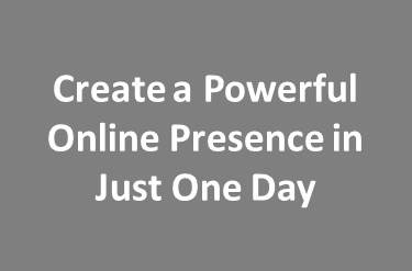 Create a Powerful Online Presence in Just One Day