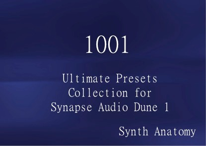 Ultimate Presets Collection for Synapse Audio Dune I Synthesizer  (1001 Presets)