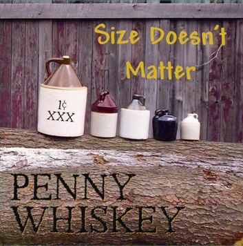 Penny Whiskey - Size Doesn't Matter