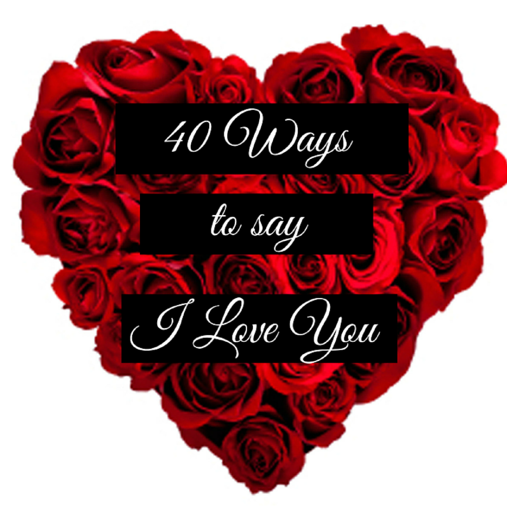 40 Ways to say I Love You (e-book)