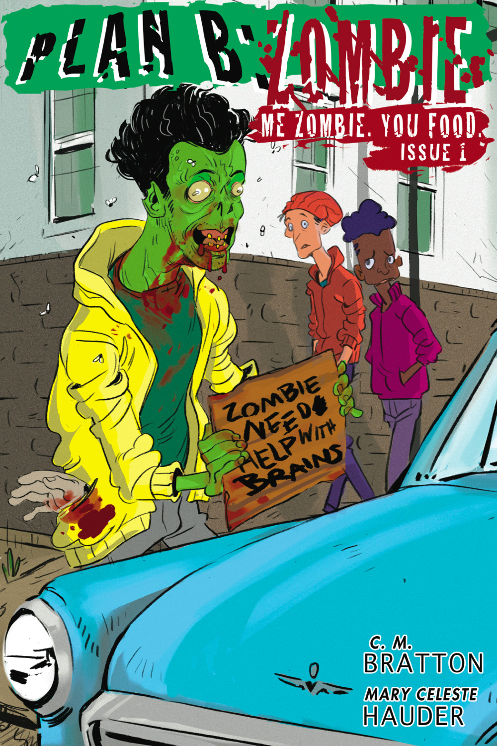 Plan B: Zombie Issue #1 Me Zombie, You Food
