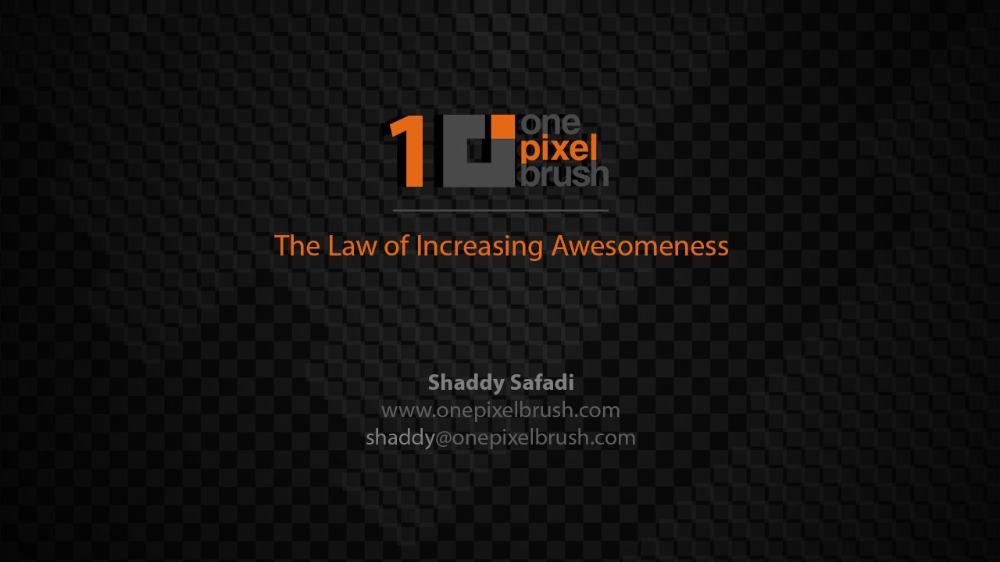 1 - VIDEO - The Law of Increasing Awesomeness