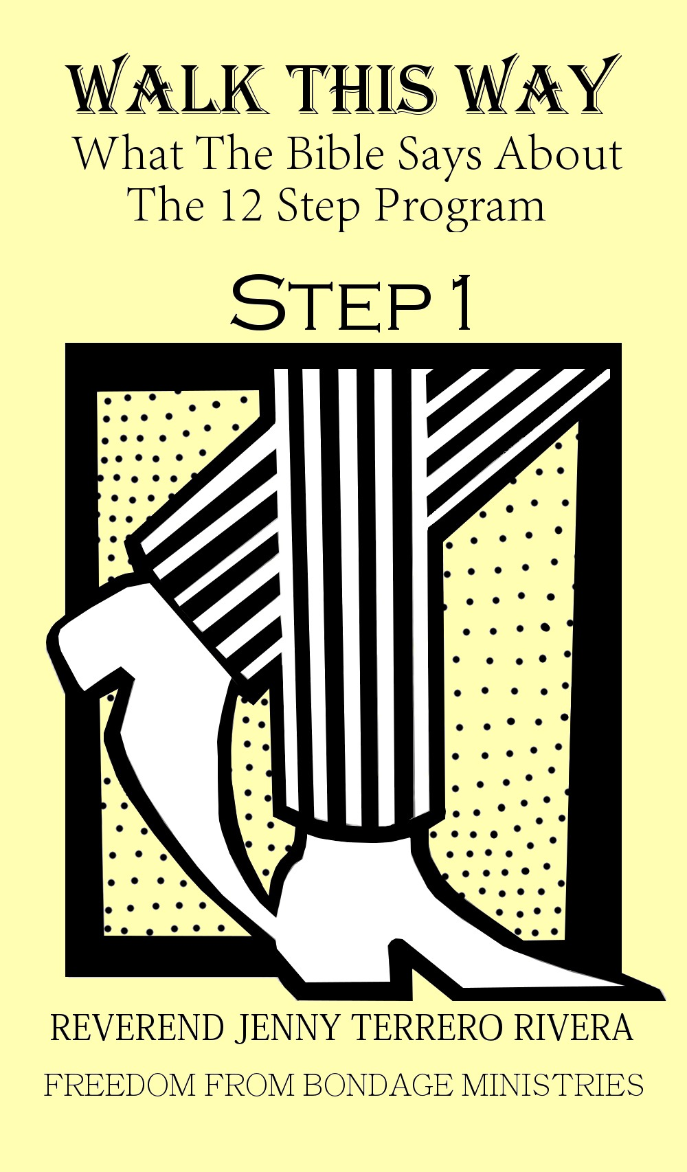 Walk This Way : Step One and the Word of God