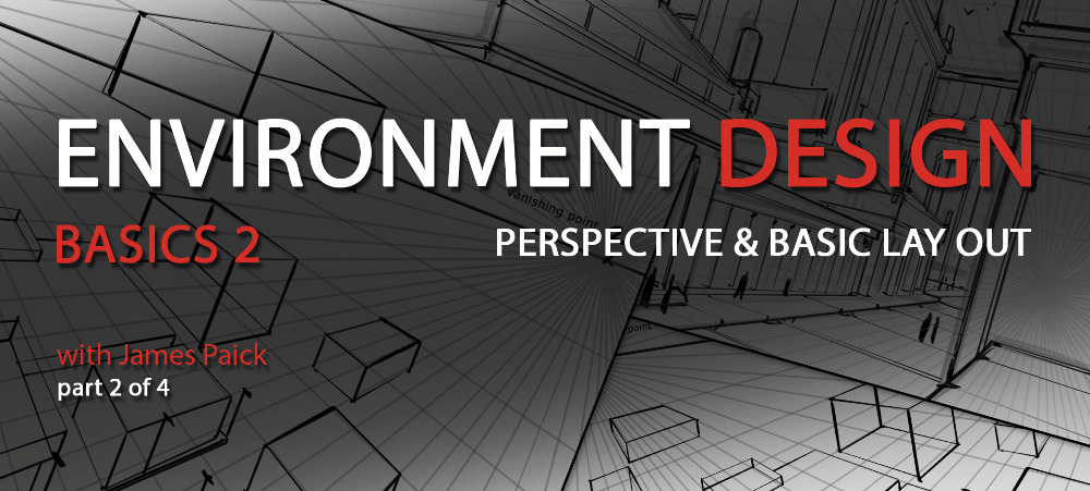 Environment Design Basics 2: Perspective and Basic Layout