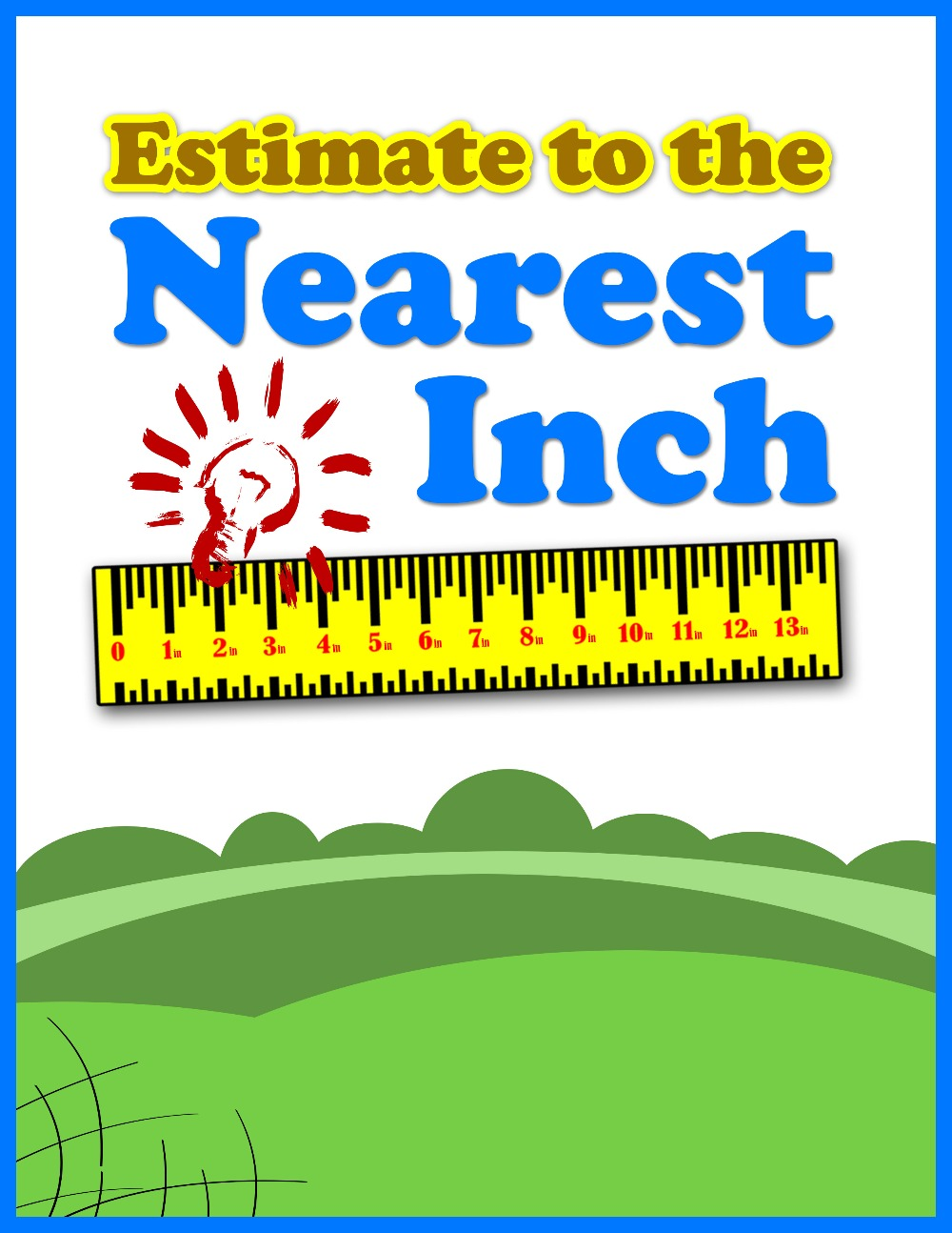 Estimate to the Nearest Inch