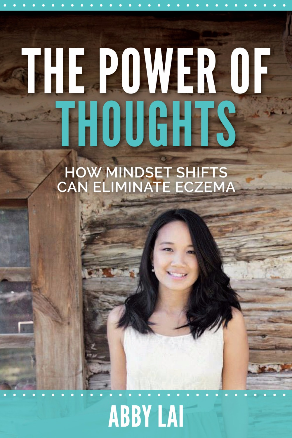 """The Power of Thoughts: How Mindset Shifts Can Help Eliminate Eczema"" eBook"