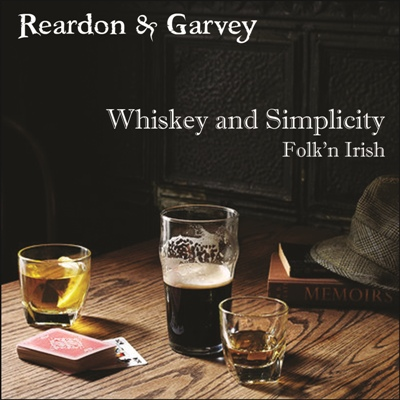 Reardon & Garvey - Whiskey and Simplicity