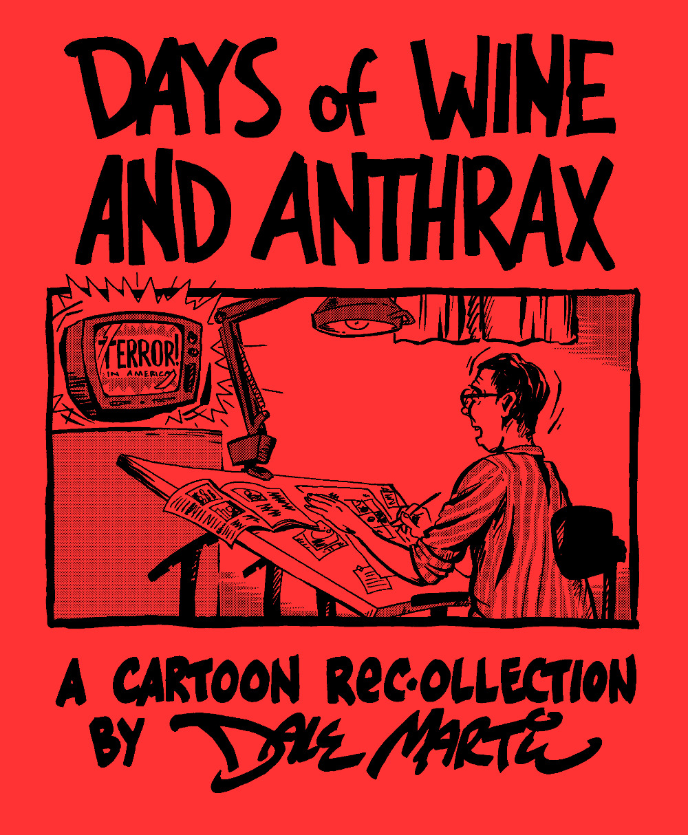 Days of Wine and Anthrax