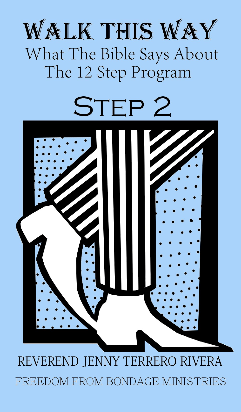 Walk This Way : Step Two and the Word of God