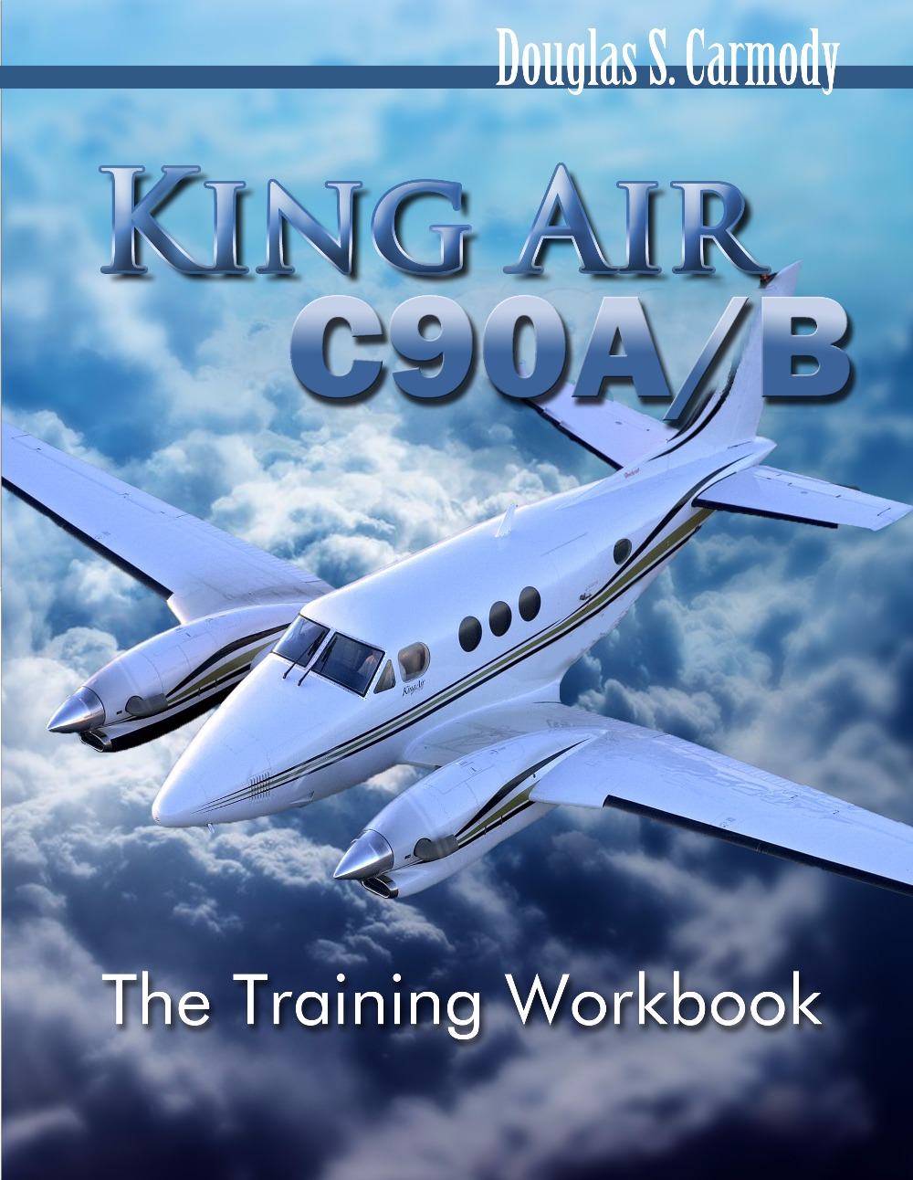 King Air C90A/B - The Training Workbook
