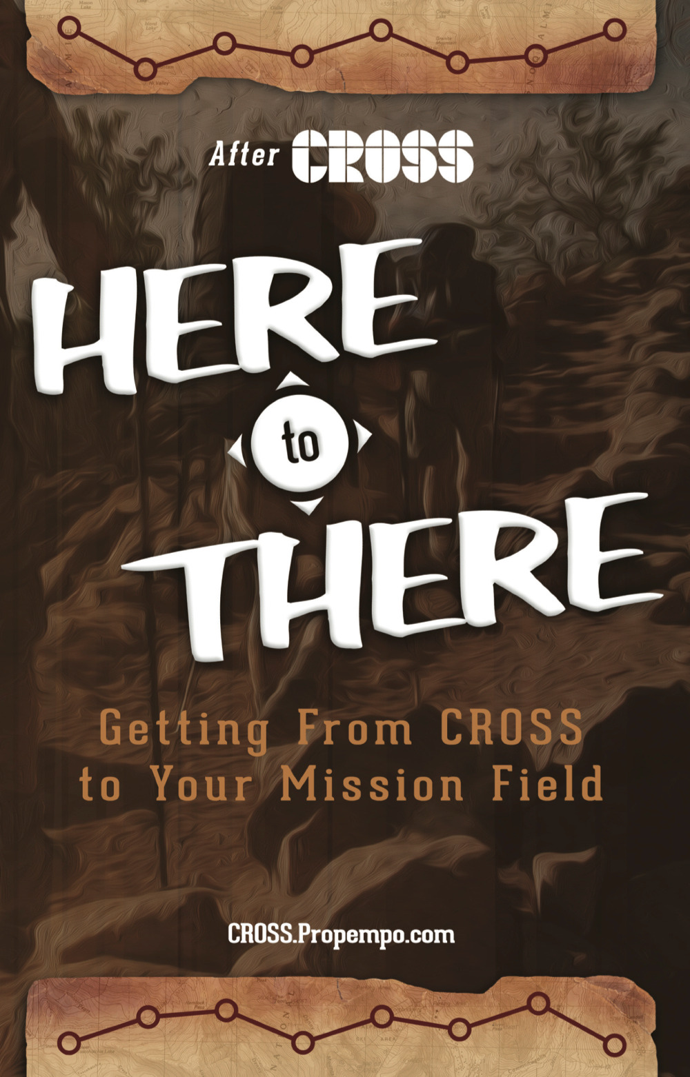 HERE to THERE:  Getting From CROSS to Your Mission Field