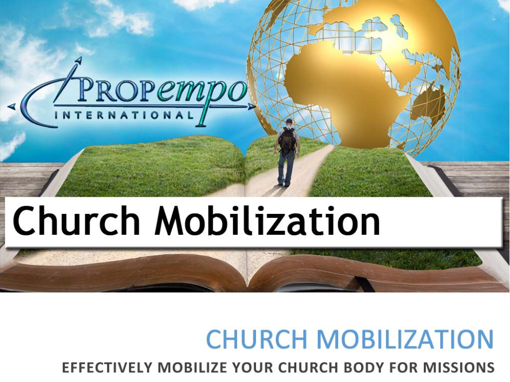 Church Mobilization - Effectively Mobilize Your Church Body For Missions