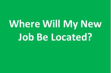 Where Will My New Job be Located?