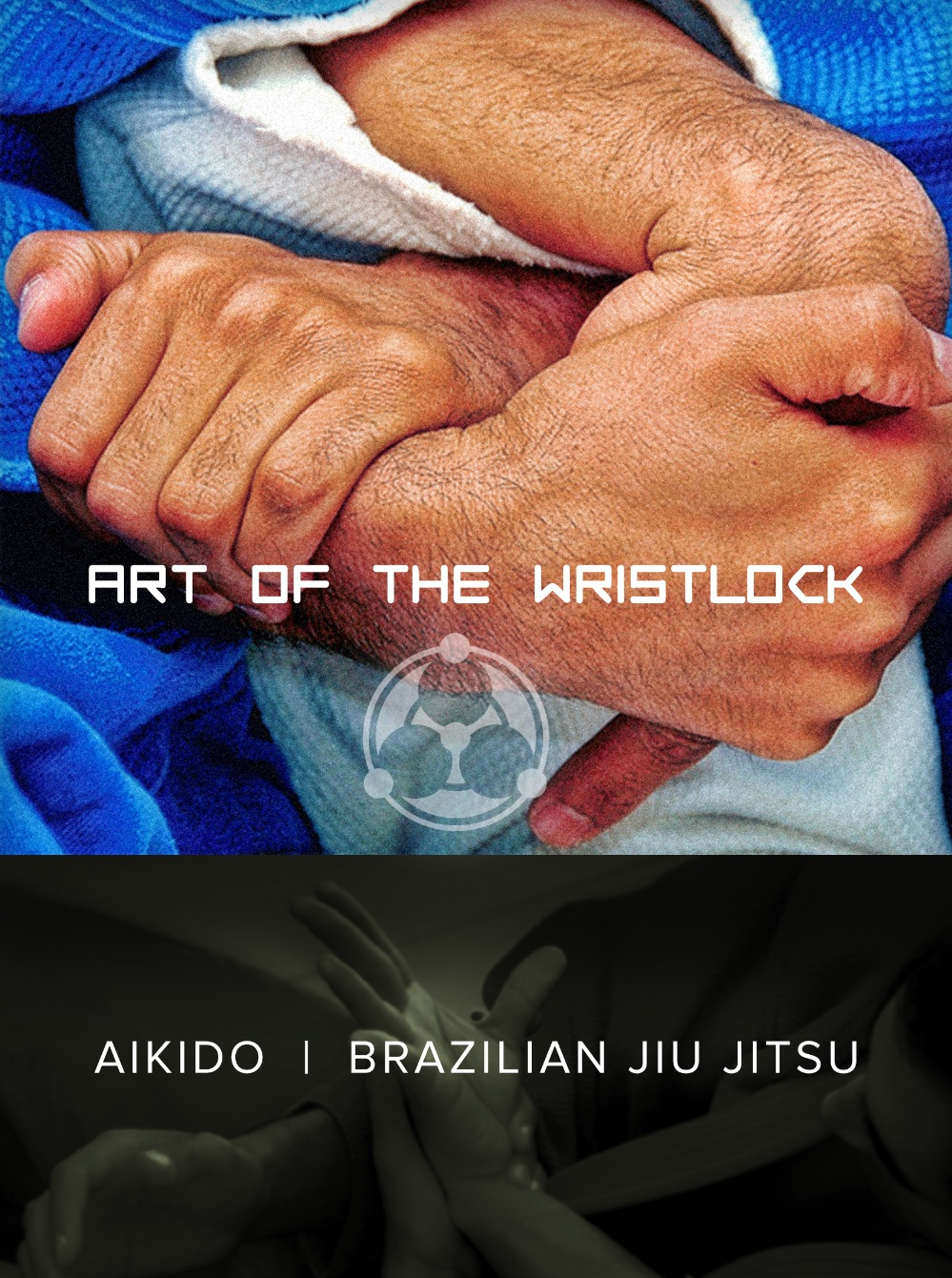 Art of the Wristlock: Aikido and BJJ