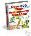 Over 500 Bath and Body Recipes