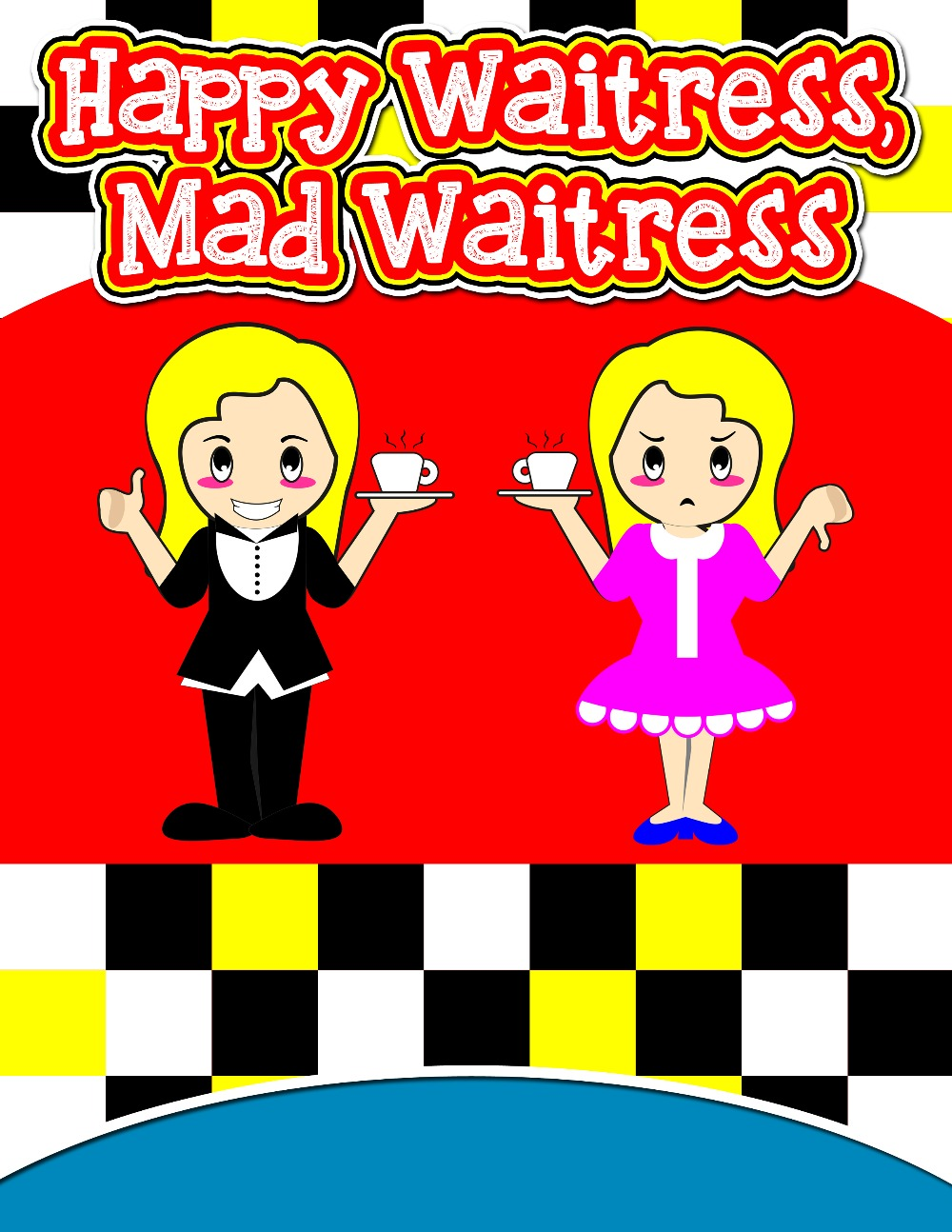 Happy Waitress, Mad Waitress