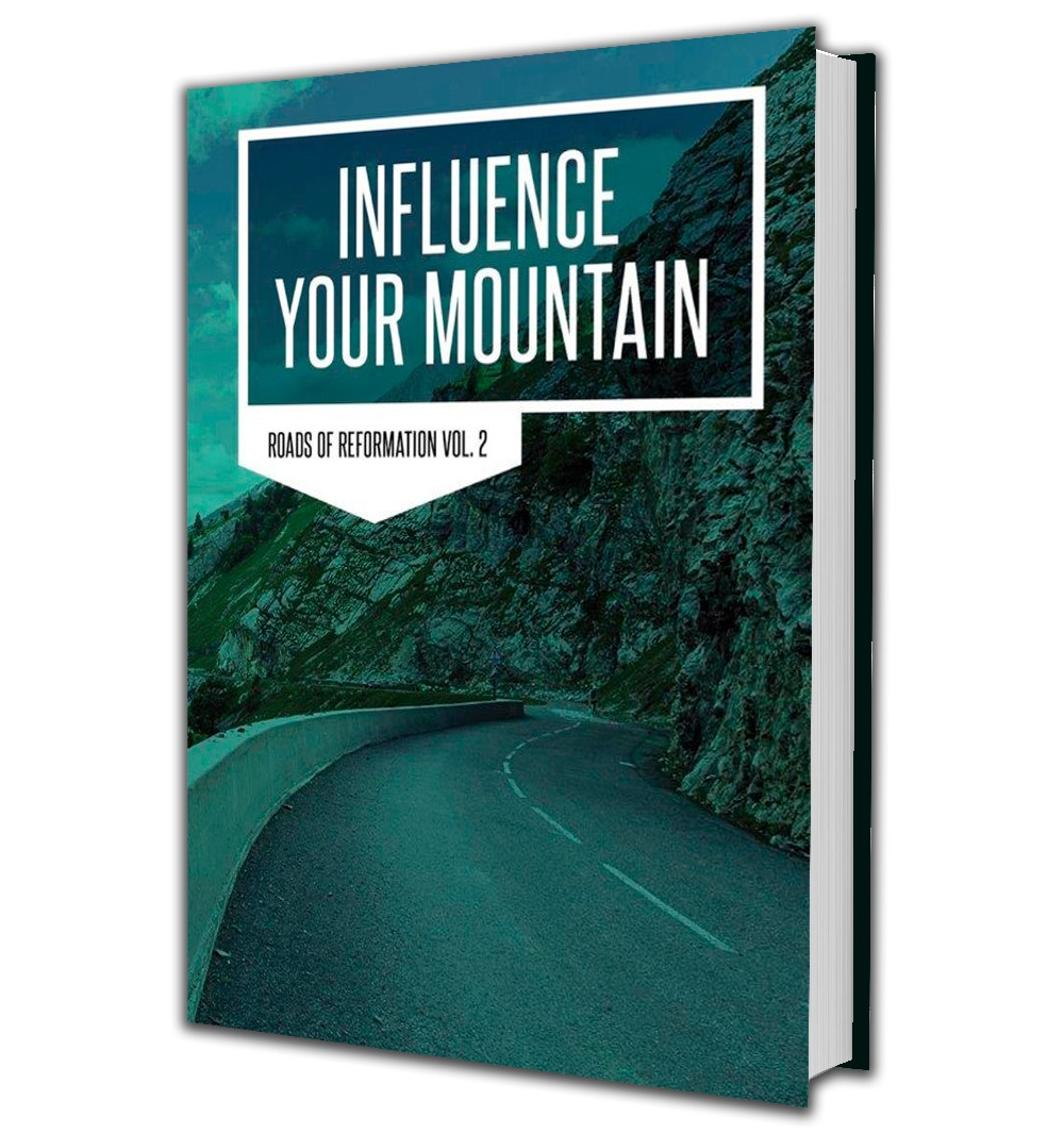 Influence Your Mountain, Roads of Reformation II (ebook Kindle Edition)