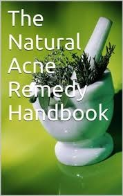 The Natural Acne Remedy Handbook