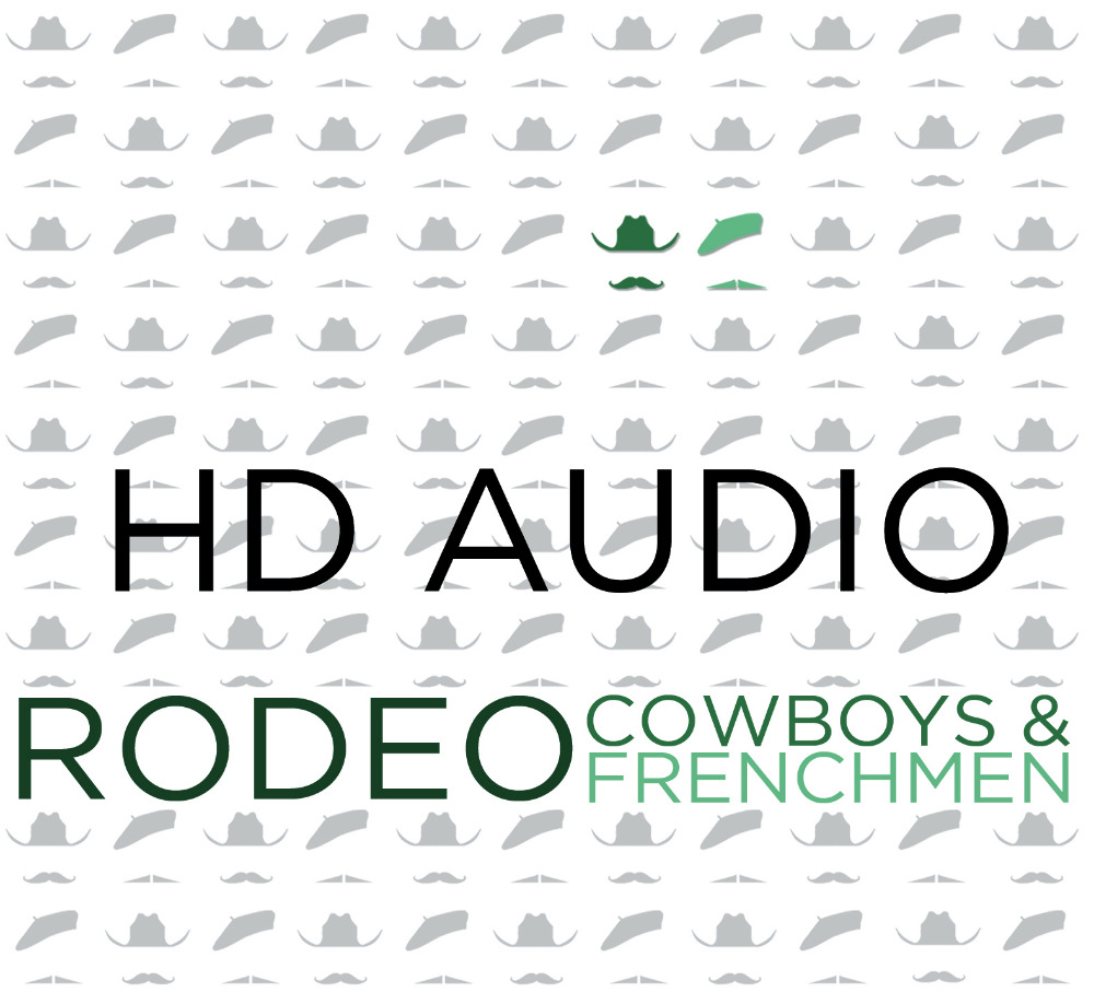 Cowboys & Frenchmen - RODEO - HD Audio