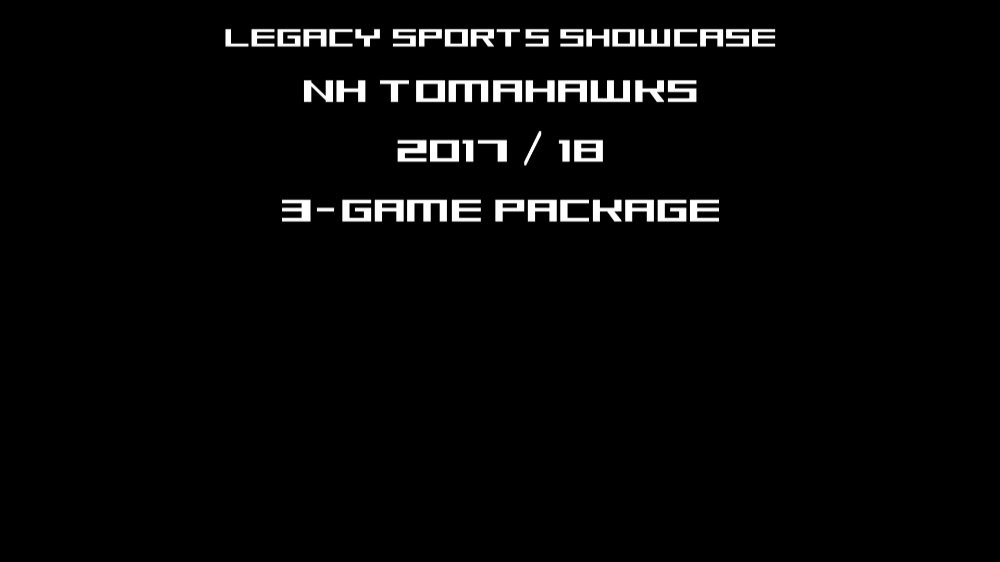 NH TOMAHAWKS 2017/18 3 GAME PACKAGE