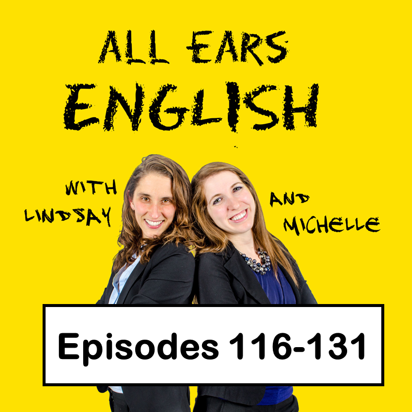 All Ears English Transcripts 116-131